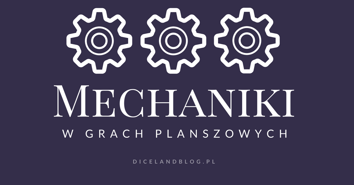 Mechaniki gier Mechaniki gier