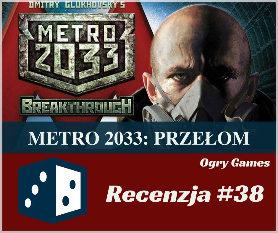 Recenzja 38 Recenzja #38 Metro 2033: Przełom