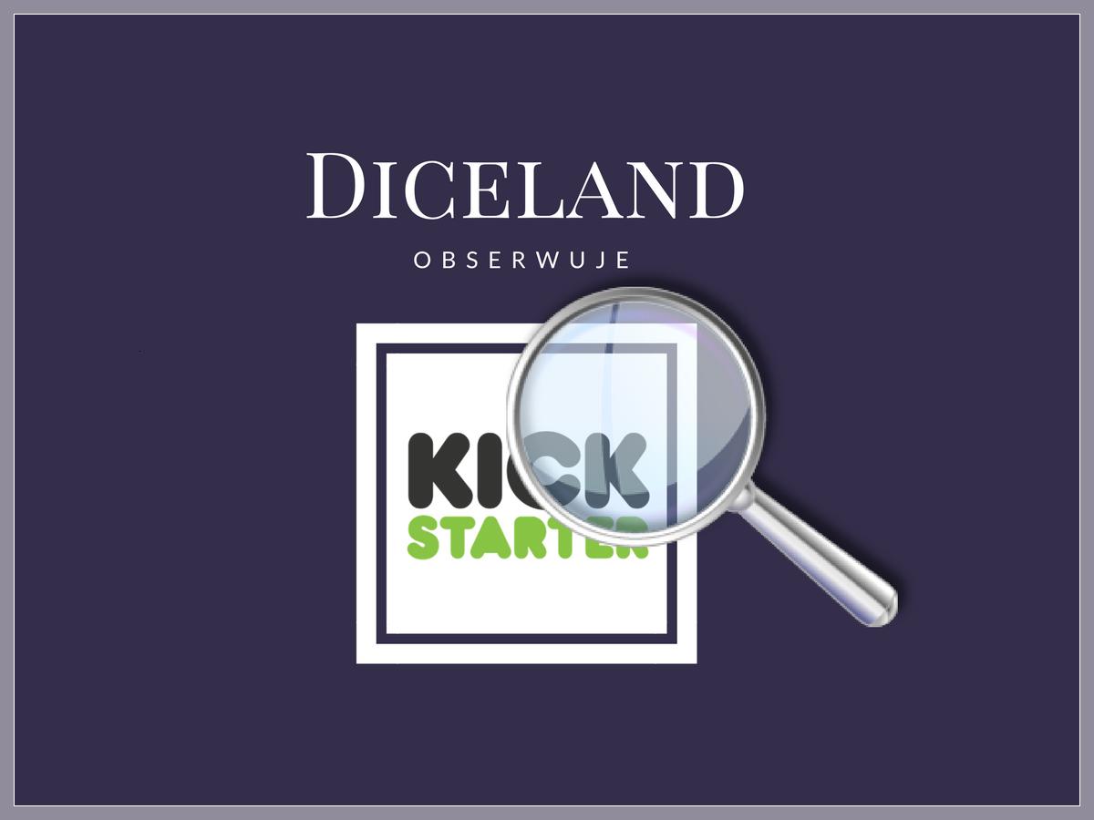 Diceland_obserwuje_kickstarter