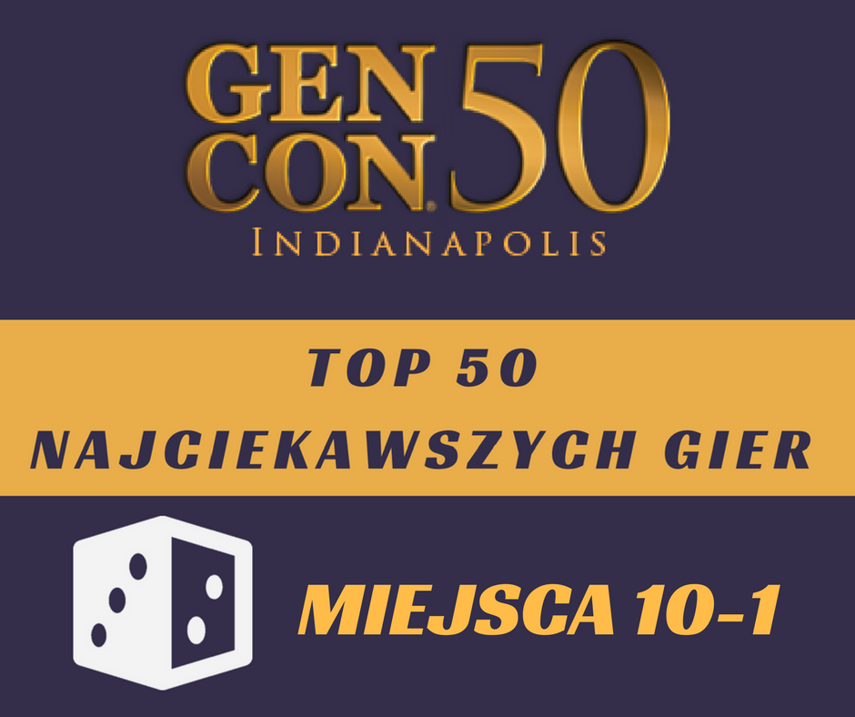 MIEJSCA 10 1 Top 50 najciekawszych gier na GenCon50   część 3.