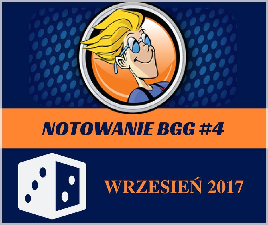 Notowanie BGG Notowanie BGG #4   Wrzesień 2017