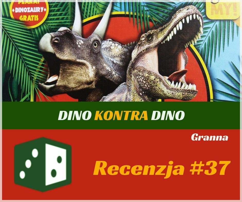 Recenzja 37 Dino kontra Dino Recenzja #37 Dino kontra Dino