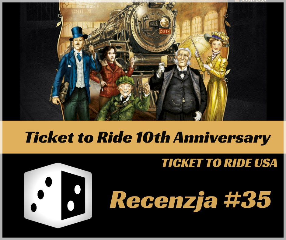 Recenzja Ticket 10th Edition Recenzja #35 Ticket to Ride 10th Anniversary/Ticket to Ride: USA