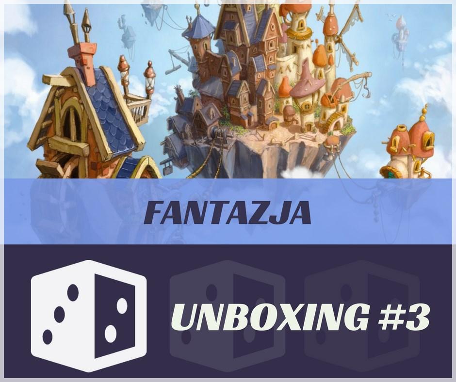 Unboxing 3 Fantazja