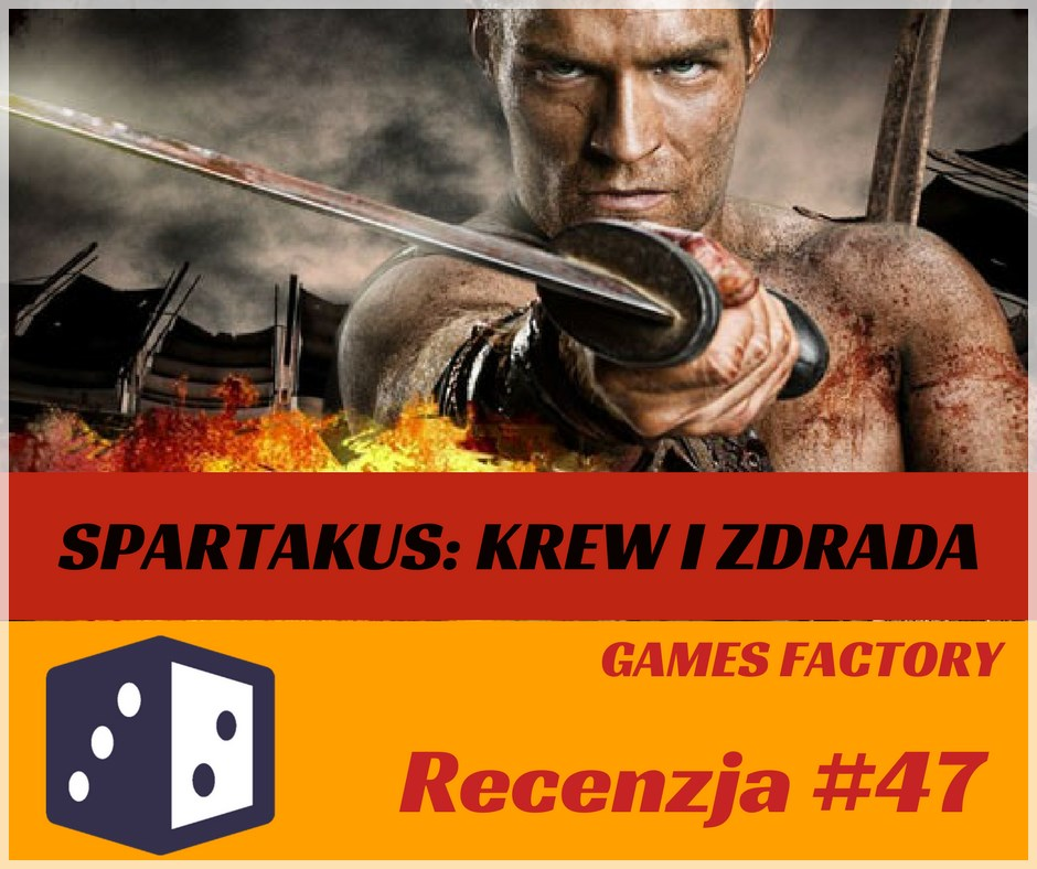 Recenzja 47 Recenzja #47 Spartakus: Krew i Zdrada