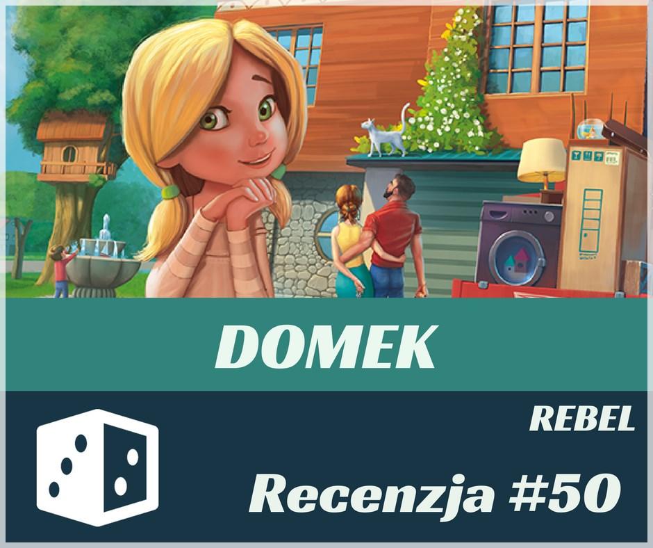Recenzja 50 Recenzja #50 Domek