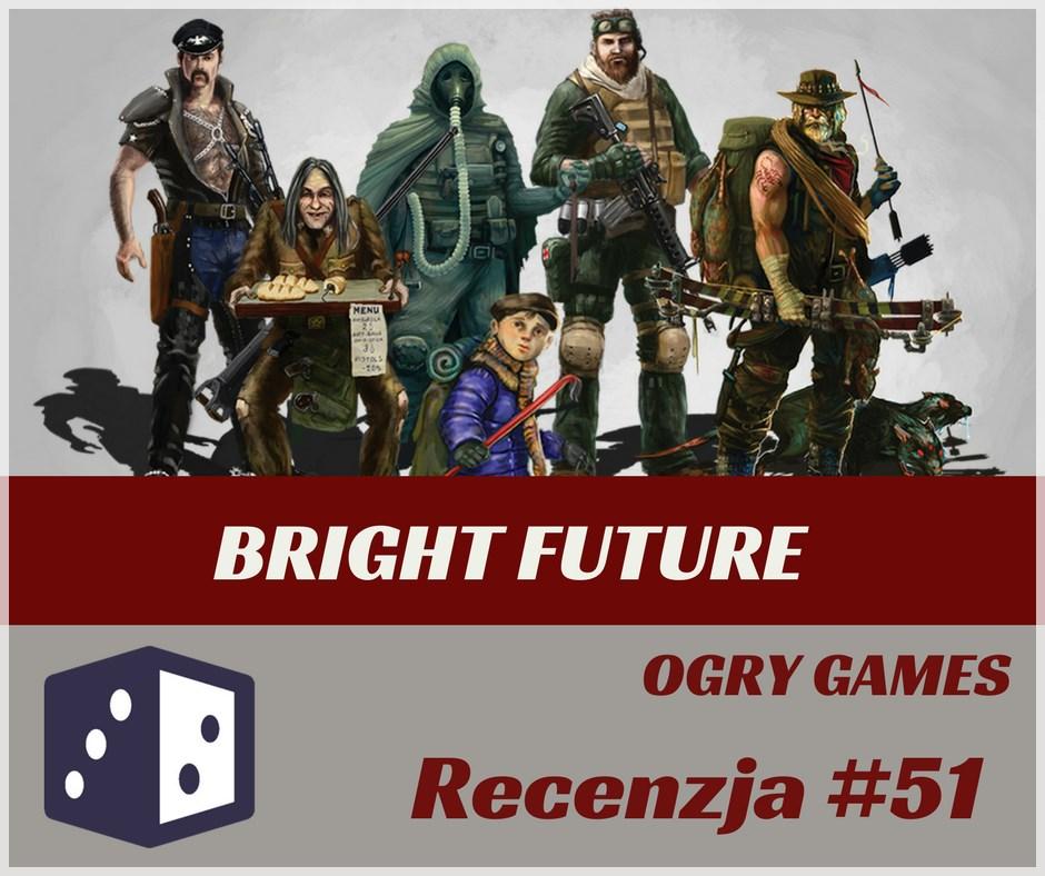 Recenzja 51 Recenzja #51 Bright Future