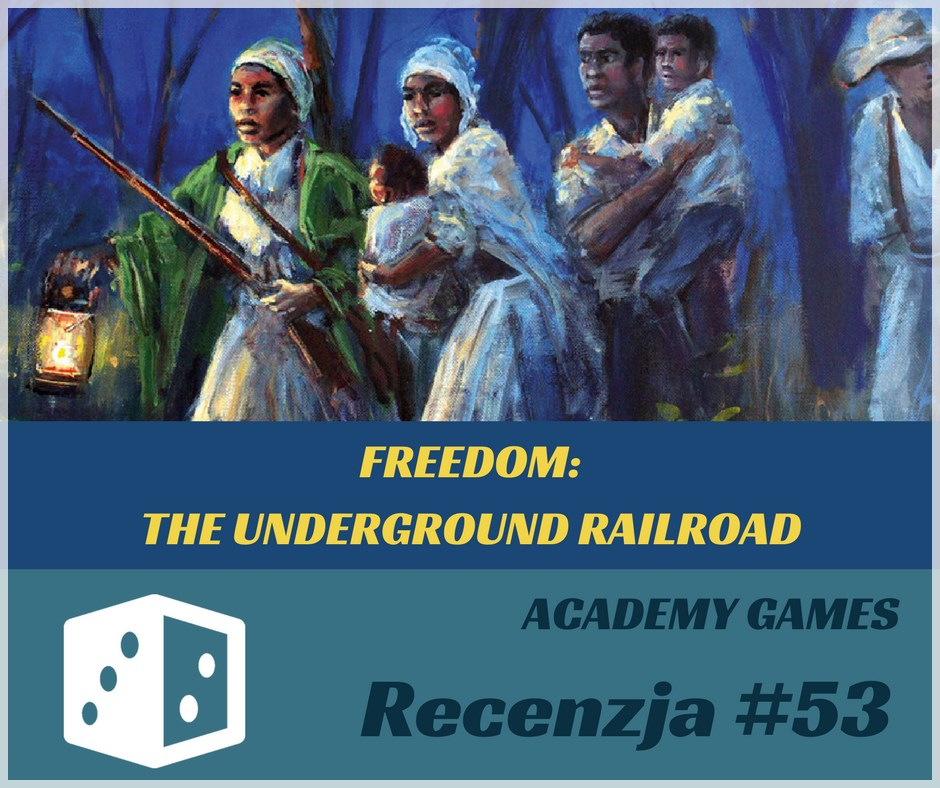 Recenzja 53 Recenzja #53 Freedom: The Underground Railroad