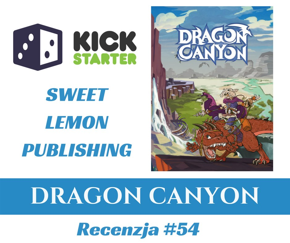 Recenzja 54 Recenzja #54 Dragon Canyon