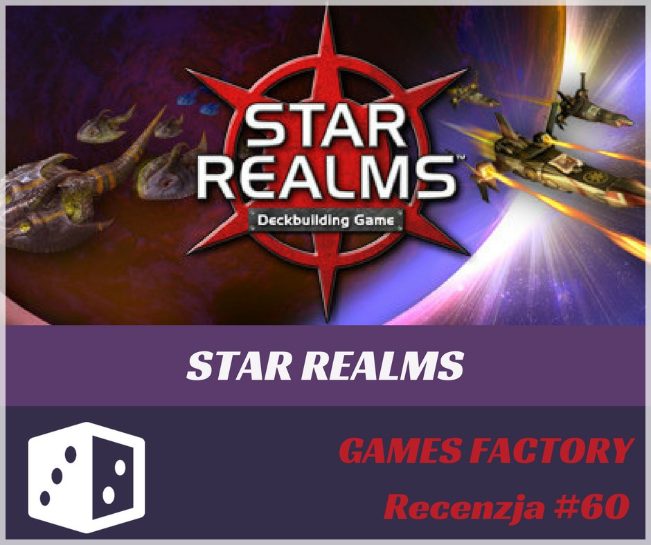 Recenzja 60 Recenzja #60 Star Realms