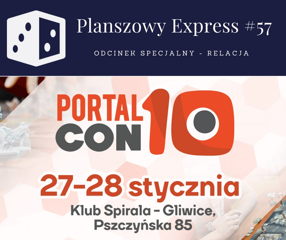 Planszowy Express 57 Planszowy Express #57   Relacja z Portalconu 2018