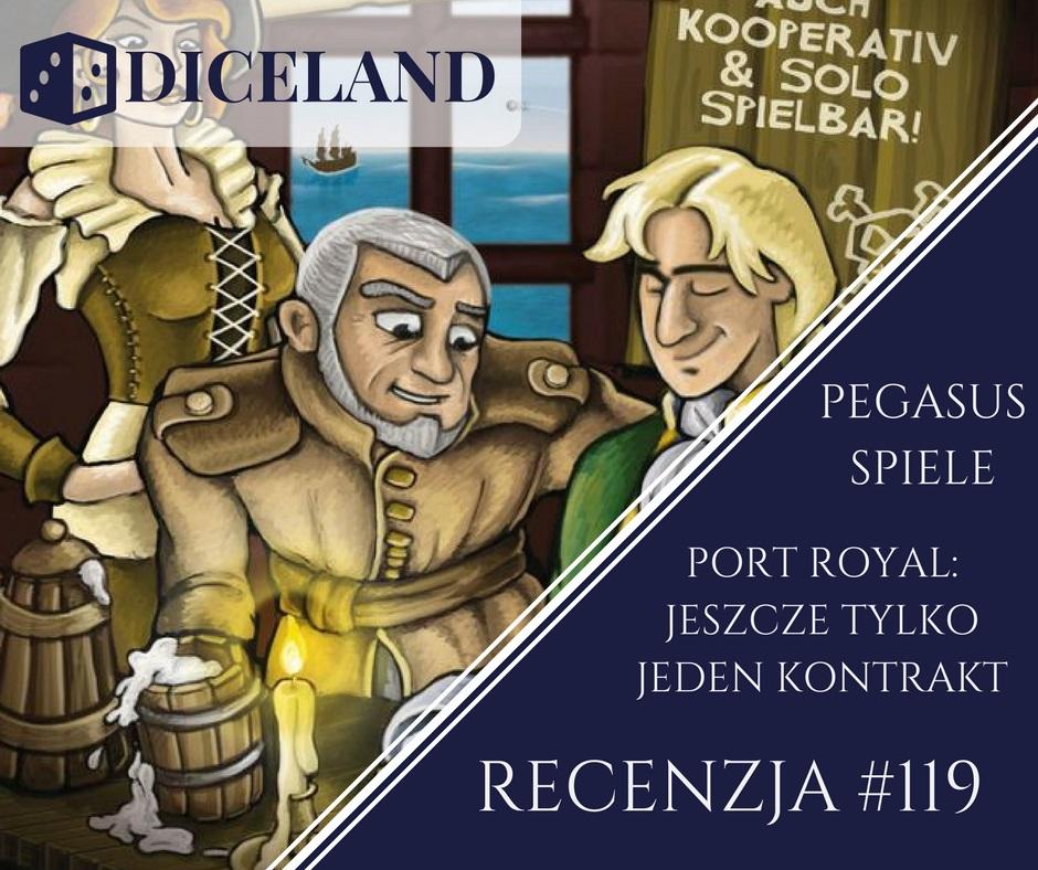 Recenzja 119 Recenzja 119 Port Royal: Jeszcze Tylko Jeden Kontrakt...