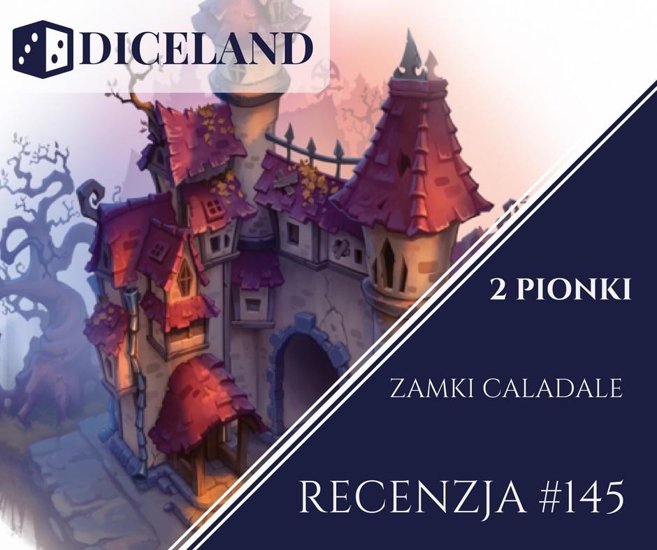 Recenzja 145 Recenzja #145 Zamki Caladale
