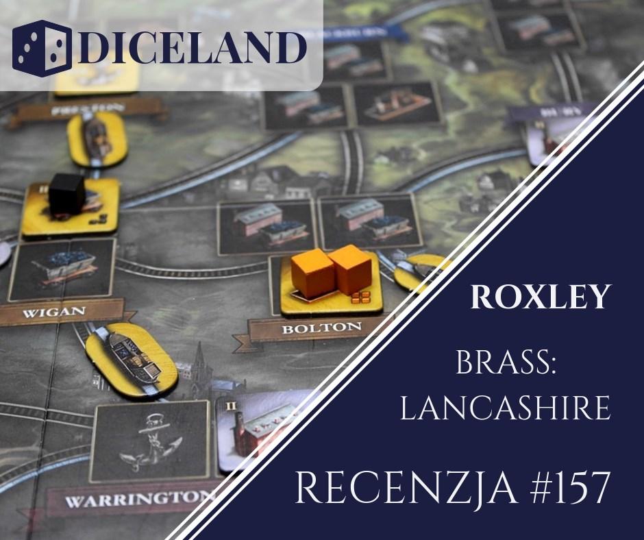 Recenzja 157 Recenzja #157 Brass: Lancashire