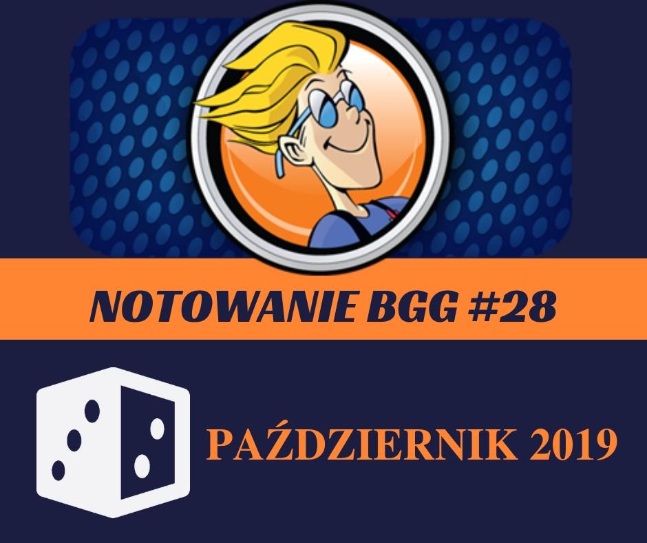 Notowanie BGG 28 Notowanie BGG #28   Październik 2019