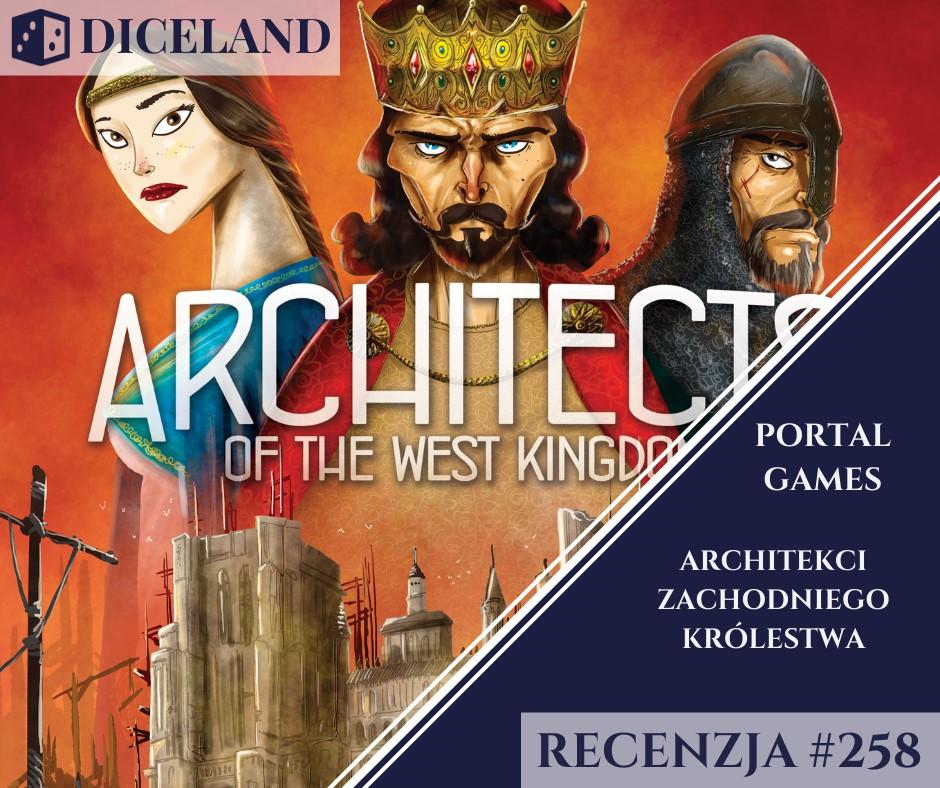 Recenzja 258 Recenzja #258 Architekci Zachodniego Królestwa