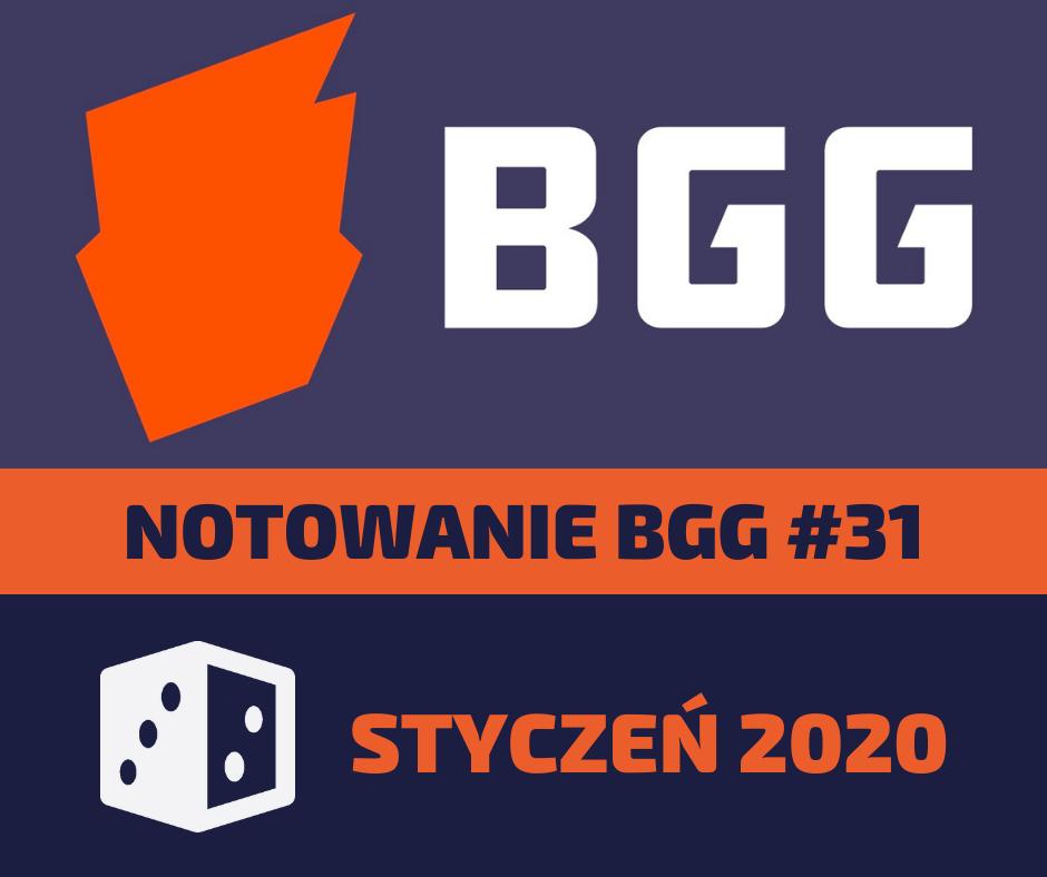 Notowanie BGG 31 Notowanie BGG #31   Styczeń 2020
